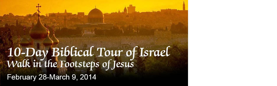 Join HLGU President Allen on a 10-day Biblical Tour of Israel